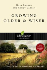 Growing Older & Wiser, LifeGuide Topical Bible Studies