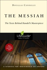 The Messiah: The Texts Behind Handel's Masterpiece LifeGuide Topical Bible Studies