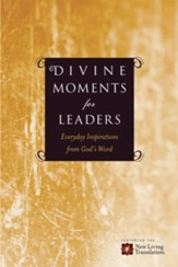 Divine Moments for Leaders: Everyday Inspiration from God's Word - eBook