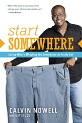 Start Somewhere: Losing What's Weighing You Down from the Inside Out - eBook