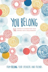 You Belong: 52 Stories to Strengthen Your Purpose, Faith & Relationships - eBook