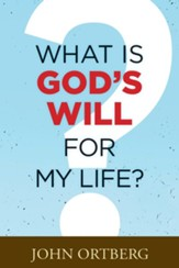 What Is God's Will for My Life? - eBook