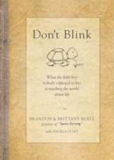 Don't Blink: What the Little Boy Nobody Expected to Live Is Teaching the World about Life - eBook