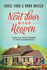 Next Door as It Is in Heaven: Living Out God's Kingdom in Your Neighborhood - eBook