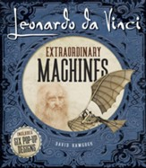 Leonardo Da Vinci: Extraordinary  Machines