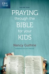 The One Year Praying through the Bible for Your Kids - eBook