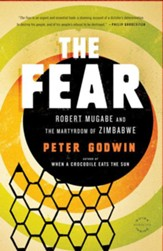 The Fear: Robert Mugabe and the Martyrdom of Zimbabwe - eBook