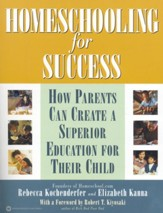 Homeschooling for Success: How Parents Can Create a Superior Education for Their Child - eBook