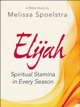 Elijah: Spiritual Stamina in Every Season - Women's Bible Study, Participant Workbook - Slightly Imperfect