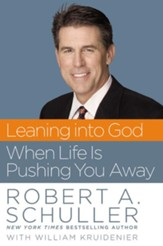 Leaning into God When Life Is Pushing You Away - eBook