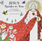 Jesus Speaks to You: A Coloring Book for Prayer and Meditation
