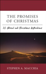 The Promises of Christmas: 25 Advent and Christmas Reflections for All Who Wait, Watch, and Wonder Once More