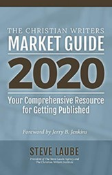 Christian Writers Market Guide, 2020 Edition