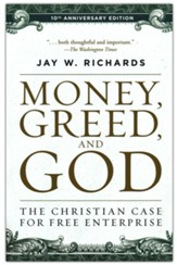 Money, Greed, and God: The Christian Case for Free Enterprise, 10th Anniversary Edition
