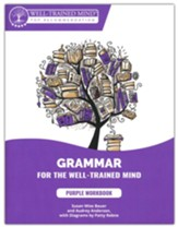 Grammar for the Well-Trained Mind Student Workbook 1