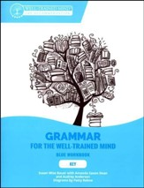 Grammar for the Well-Trained Mind: Key to Blue Workbook