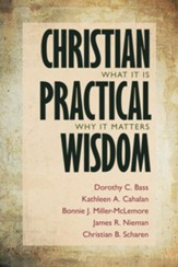 Christian Practical Wisdom: What It Is, Why It Matters - eBook