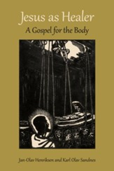 Jesus as Healer: A Gospel for the Body - eBook