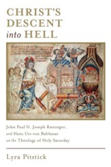 Christ's Descent into Hell: John Paul II, Joseph Ratzinger, and Hans Urs von Balthasar on the Theology of Holy Saturday - eBook
