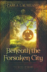 Beneath the Forsaken City (Book Two)
