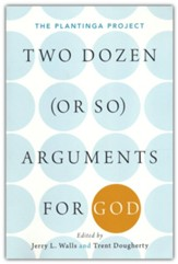 Two Dozen (or So) Arguments for God