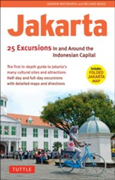 Jakarta: 25 Excursions In and Around Indonesia's Capital City