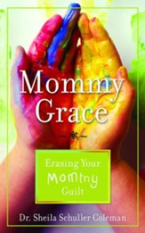 Mommy Grace: Erasing Your Mommy Guilt - eBook