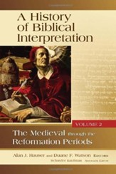 A History of Biblical Interpretation, Vol 2: The Medieval through the Reformation Periods
