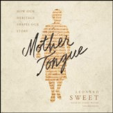 Mother Tongue: How Our Heritage Shapes Our Story - unabridged audiobook on MP3-CD