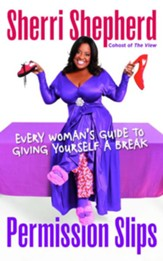 Permission Slips: Every Woman's Guide to Giving Herself a Break - eBook