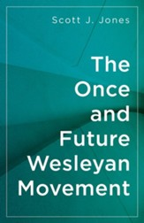 The Once and Future Wesleyan Movement - eBook