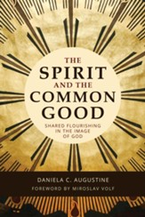 The Spirit and the Common Good: Shared Flourishing in the Image of God