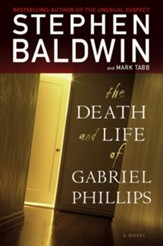 The Death and Life of Gabriel Phillips: A Novel - eBook