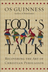 Fool's Talk: Recovering the Art of Christian Persuasion (Paperback)