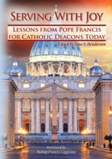 Serving With Joy: Lessons From Pope Francis for Catholic Deacons Today - eBook