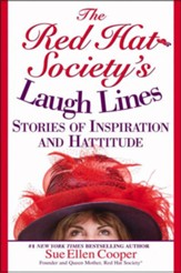 The Red Hat Society (R)'s Laugh Lines: Stories of Inspiration and Hattitude - eBook