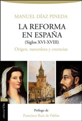 Reforma en Espana, The Reformation in Spain, 14th-18th Centuries