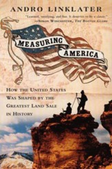 Measuring America: How the United States Was Shaped by the Greatest Land Sales in History