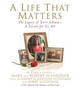A Life That Matters: The Legacy of Terri Schiavo - A Lesson for Us All - eBook