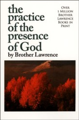 The Practice of the Presence of God [Whitaker House, 1982]