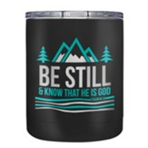 Be Still and Know That He Is God Stainless Steel Tumbler, Black