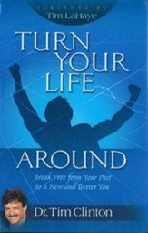 Turn Your Life Around: Break Free from Your Past to a New and Better You - eBook