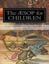 Aesop for Children: Story and d'Nealian Copybook Volume I