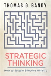 Strategic Thinking: How to Sustain Effective Ministry