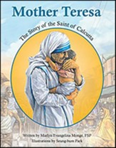 Mother Teresa: The Story of the Saint of Calcutta