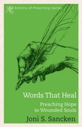 Words That Heal: Preaching Hope to Wounded Souls