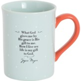 What God Gives Me By His Grace Is His Gift to Me Mug