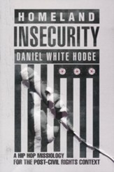 Homeland Insecurity: A Hip-Hop Missiology for the Post-Civil Rights Context