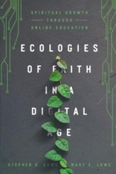 Ecologies of Faith in a Digital Age: Spiritual Growth Through Online Education
