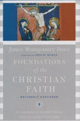 Foundations of the Christian Faith: A Comprehensive and Readable Theology, Revised & Expanded